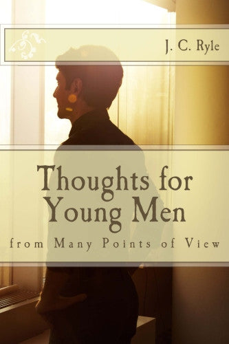 Thoughts for Young Men: from Many Points of View