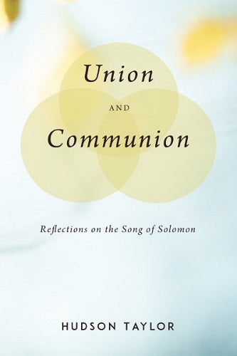Union and Communion: Reflections on the Song of Solomon