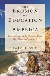 The Erosion of Education in America: Foundations and the Cultural Shifts that Have Undermined It