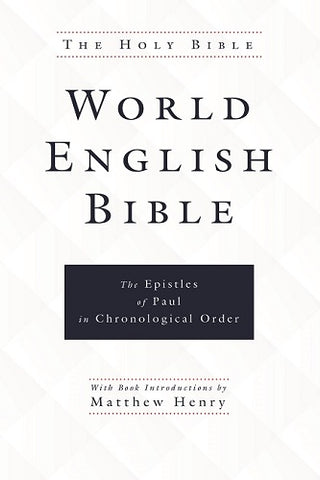 World English Bible: The Epistles of Paul in Chronological Order