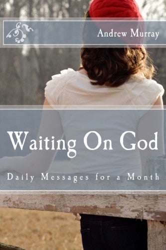 Waiting On God: Daily Messages for a Month