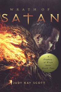 Wrath of Satan (Prophecy of Wrath Series: Book 2)