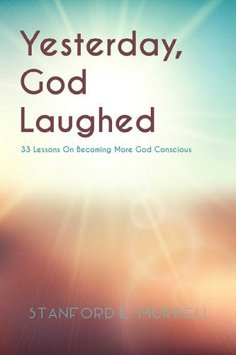 On Becoming Interesting On Temperance: Yesterday, God Laughed: 33 Lessons On Becoming More God