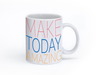 The 'Make Today Amazing' Mug in Color