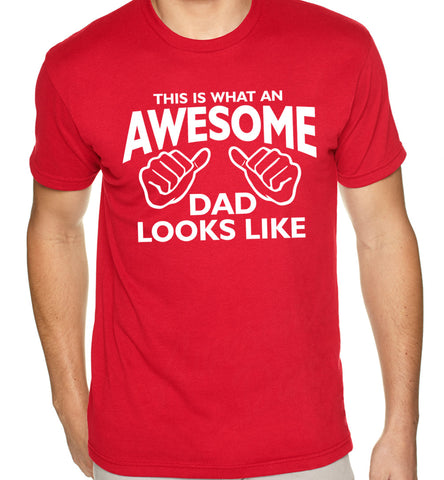 This Is What An Awesome Dad Looks Like T-shirt - Awesome Dad - 1