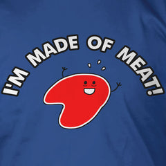 I'm Made Of Meat