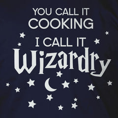 You Call It Cooking, I Call It Wizardry