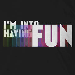 I'm Into Having Fun