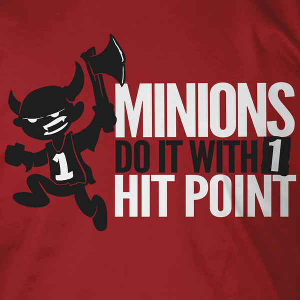 Minions Do It With 1 Hit Point