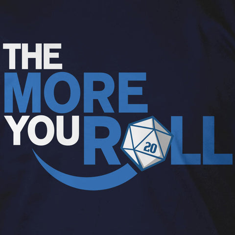 More You Roll