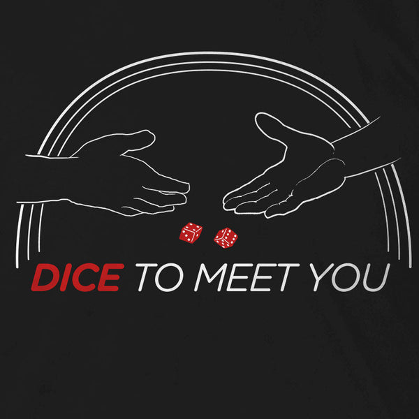 Dice to Meet You