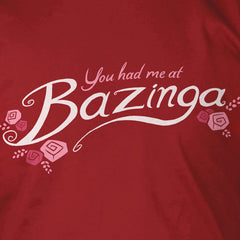 You Had Me At Bazinga