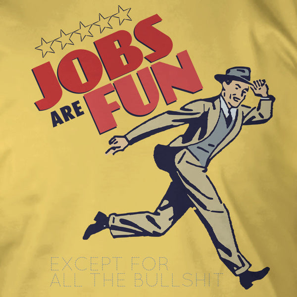 Jobs Are Fun (Except For...)