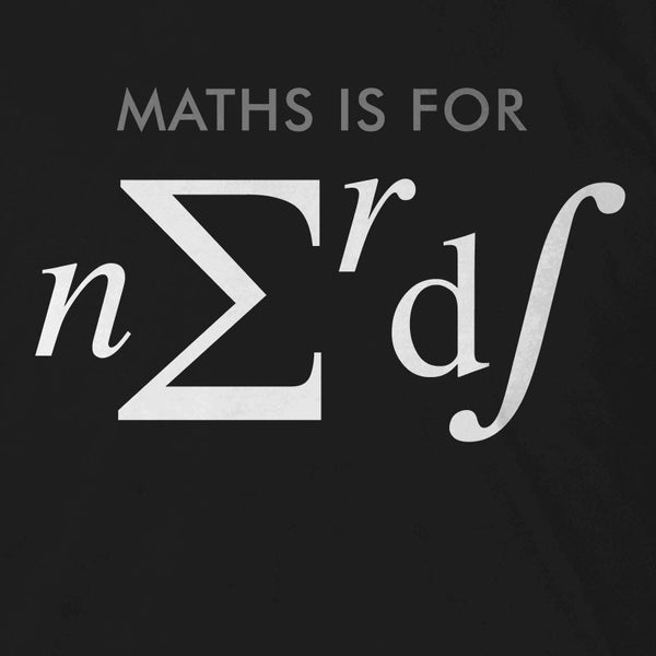 Maths Is for Nerds