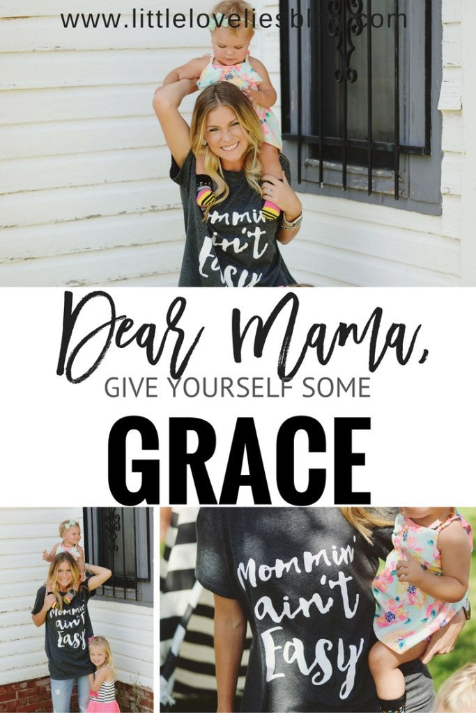 Dear Mama, Give Yourself Some Grace