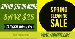Spring Cleaning Sale | YADIGGIT Urban Art