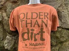 Older than Dirt - Red Dirt Maui