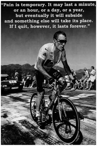 Lance Armstrong - Pain Is Temporary 12x18 poster