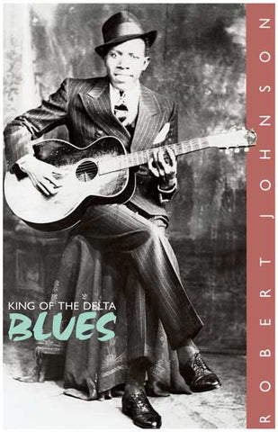 Robert Johnson King of Delta Blues 11x17 Poster