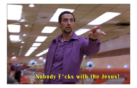 Big Lebowski Nobody F's With the Jesus 11x17 Poster