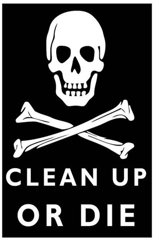 Clean Up Or Die Humor Poster