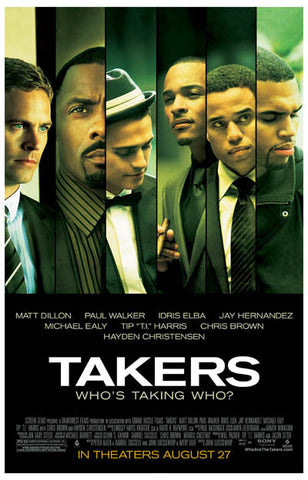 Takers Cast Who's Taking Who? 11x17 Poster