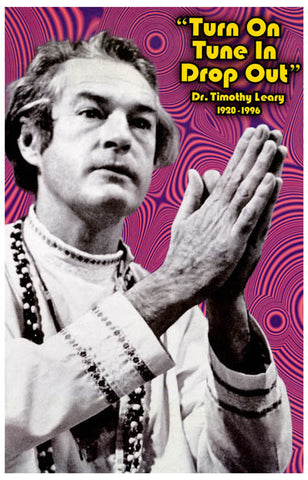 Timothy Leary Turn On Tune In Drop Out LSD 11x17 Poster