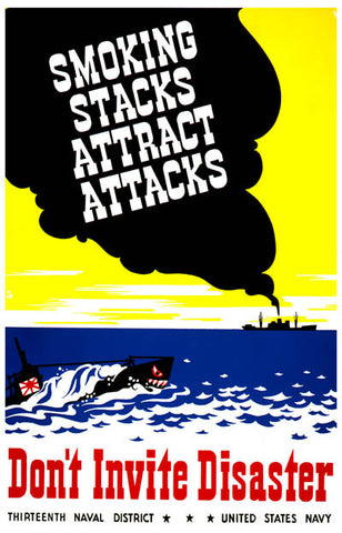 Smoking Stacks Attract Attacks WWII Propaganda Poster