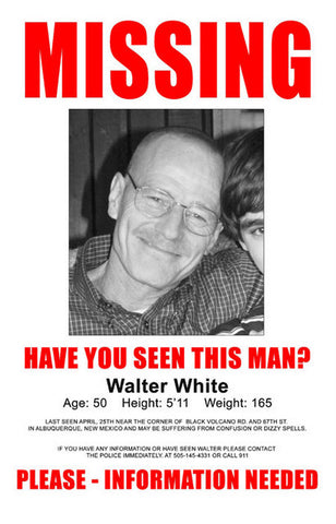 Breaking Bad Walter White Missing 11x17 Poster