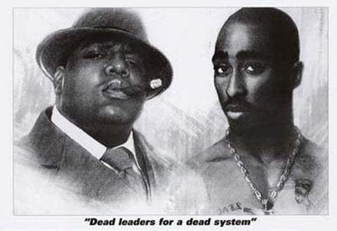 Notorious BIG Tupac Shakur Dead Leaders Poster