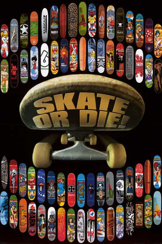Skate or Die Skateboard Deck Art Poster