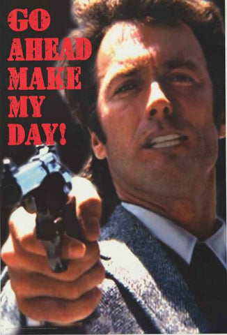 Dirty Harry Make My Day Movie Quote Poster