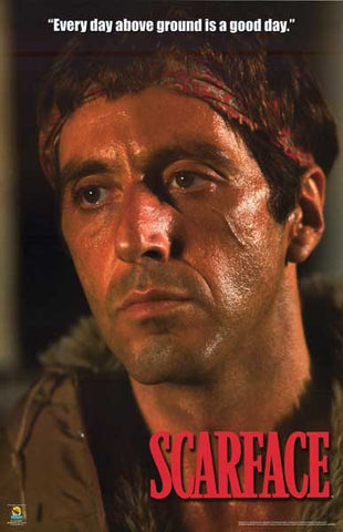 SCARFACE PACINO EVERY DAY ABOVE GROUND 22x35 POSTER