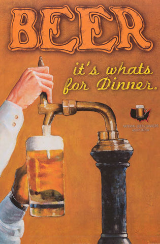 Beer It's What's for Dinner College Humor 24x36 Poster