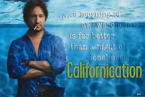 Californication Loneliness Quote David Duchovny 2008 TV Show Poster 24x36