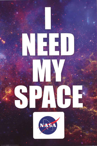 NASA I Need My Space Poster