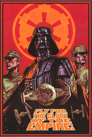 Star Wars Fly for the Glory of the Empire Poster