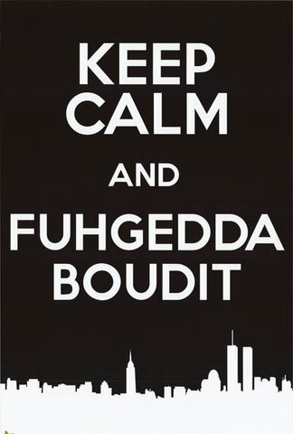 Keep Calm Fuhgeddaboutit New York City 24x36 Poster