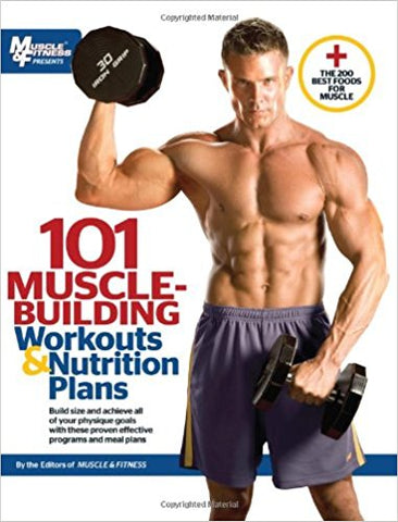 101 Muscle-Building Workouts & Nutrition Plans [Paperback] [Jan 01, 2011] Muscle & Fitness …