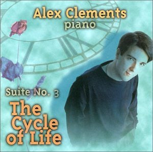 Alex Clements -Suite No. 3 the Cycle of Life CD