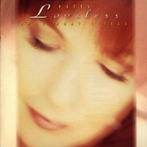 Patty Loveless-  Only What I Feel cd
