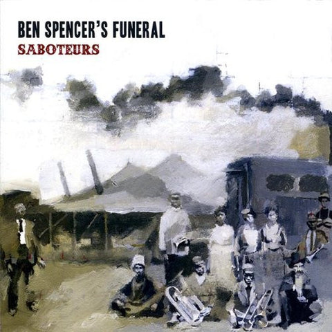 Ben Funeral Spencer -Saboteurs CD