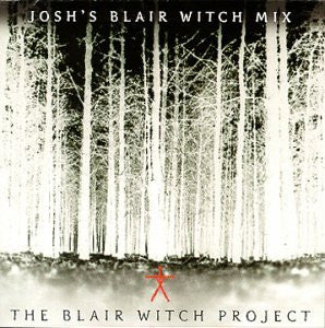 The Blair Witch Project: Josh's Blair Witch Mix CD
