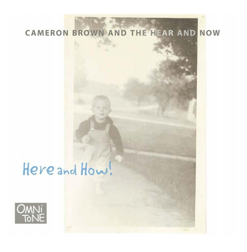 Cameron Brown & The Here and Now -Here and How CD