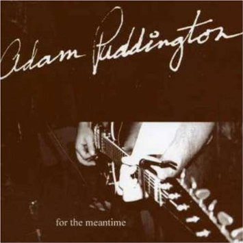 Adam Puddington -For The Meantime cd