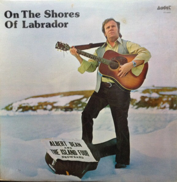 Albert Dean And The Island Four Showband ‎– On The Shores Of Labrador - 1974-Folk, Maritime, Newfoundland (vinyl)