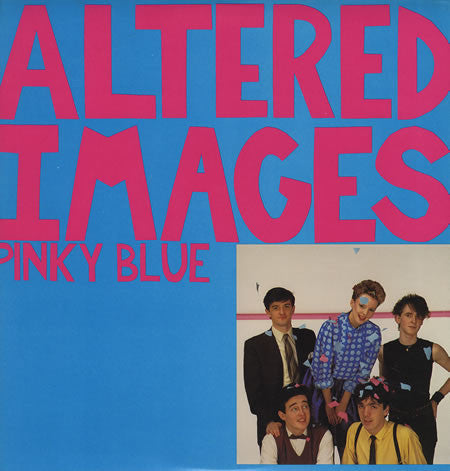 Altered Images ‎– Pinky Blue -1982 - New Wave, Synth-pop (vinyl)