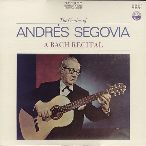 Andrés Segovia ‎– The Genius Of Andrés Segovia - A Bach Recital - 1969-Baroque Classical (Vinyl)