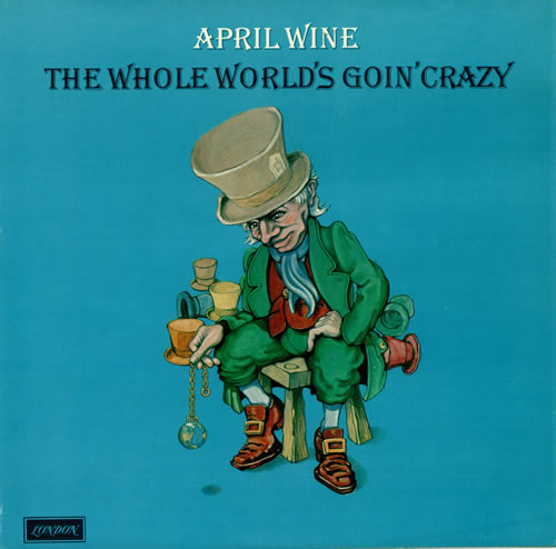 April Wine- The Whole World's Goin Crazy -1976 Hard Rock (vinyl)