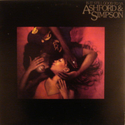 Ashford & Simpson ‎– Is It Still Good To Ya - 1978-  Funk / Soul (vinyl)